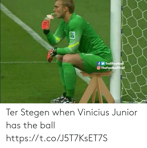 Memes, 🤖, and Junior: Ter Stegen when Vinicius Junior has the ball https://t.co/J5T7KsET7S