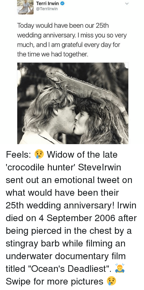 """Memes, Pictures, and Time: Terri Irwin  @Terri rwin  Today would have been our 25th  wedding anniversary l miss you so very  much, and I am grateful every day for  the time we had together. Feels: 😢 Widow of the late 'crocodile hunter' SteveIrwin sent out an emotional tweet on what would have been their 25th wedding anniversary! Irwin died on 4 September 2006 after being pierced in the chest by a stingray barb while filming an underwater documentary film titled """"Ocean's Deadliest"""". 🙇♂️ Swipe for more pictures 😢"""