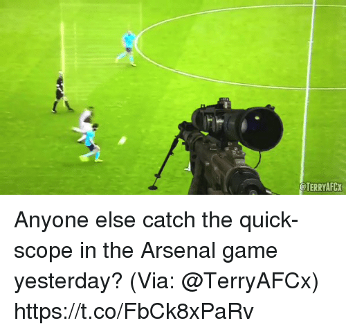 Arsenal, Soccer, and Game: @TERRYAFGX Anyone else catch the quick-scope in the Arsenal game yesterday? (Via: @TerryAFCx) https://t.co/FbCk8xPaRv