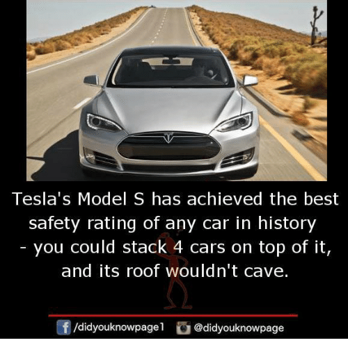 tesla 39 s model s has achieved the best safety rating of any car in history you could stack 4. Black Bedroom Furniture Sets. Home Design Ideas