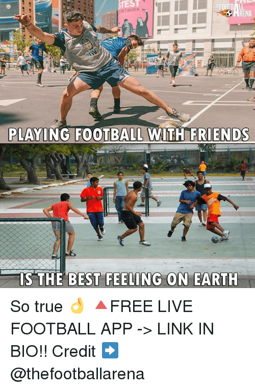 Renae: TEST  RENA  PLAYING FOOTBALL WITH FRIENDS  PLAYING FOOTBALL WITH ERIENDS  IS THE  BEST FEELING  ON EARTH So true 👌 🔺FREE LIVE FOOTBALL APP -> LINK IN BIO!! Credit ➡️ @thefootballarena