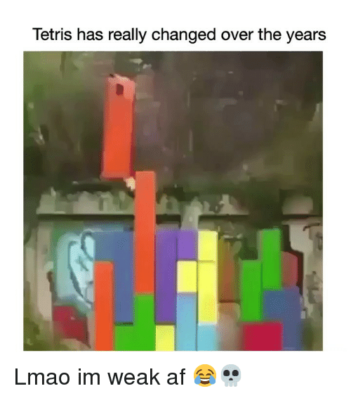 Af, Funny, and Lmao: Tetris has really changed over the years Lmao im weak af 😂💀