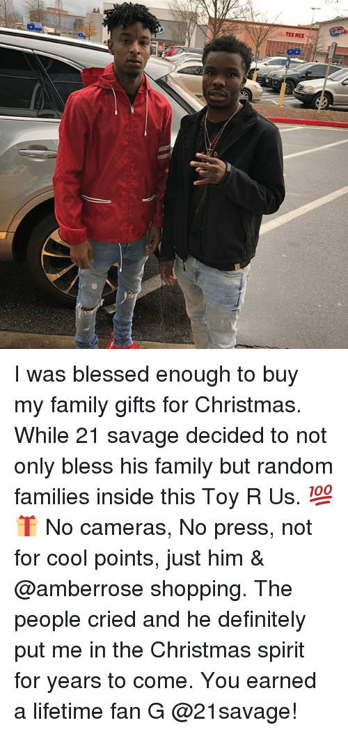 Blessed, Christmas, and Definitely: TEX MEX I was blessed enough to buy my family gifts for Christmas. While 21 savage decided to not only bless his family but random families inside this Toy R Us. 💯🎁 No cameras, No press, not for cool points, just him & @amberrose shopping. The people cried and he definitely put me in the Christmas spirit for years to come. You earned a lifetime fan G @21savage!