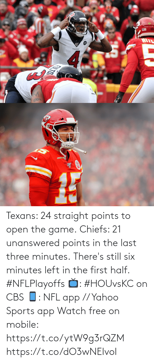 CBS: Texans: 24 straight points to open the game. Chiefs: 21 unanswered points in the last three minutes.  There's still six minutes left in the first half. #NFLPlayoffs  📺: #HOUvsKC on CBS 📱: NFL app // Yahoo Sports app Watch free on mobile: https://t.co/ytW9g3rQZM https://t.co/dO3wNEIvoI