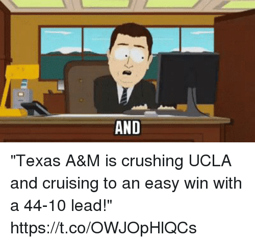 """cruising: """"Texas A&M is crushing UCLA and cruising to an easy win with a 44-10 lead!"""" https://t.co/OWJOpHlQCs"""