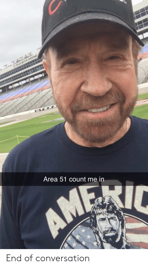count me in: TEXAS MOTOR SPEEDWA  TEXA  Area 51 count me in End of conversation