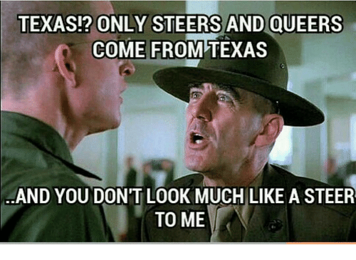 Only Queers And Steers Come From Texas