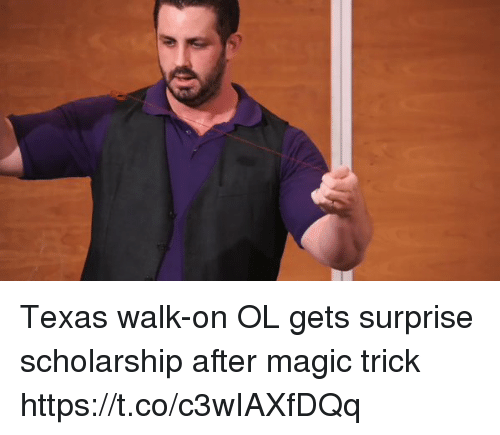 ols: Texas walk-on OL gets surprise scholarship after magic trick https://t.co/c3wIAXfDQq