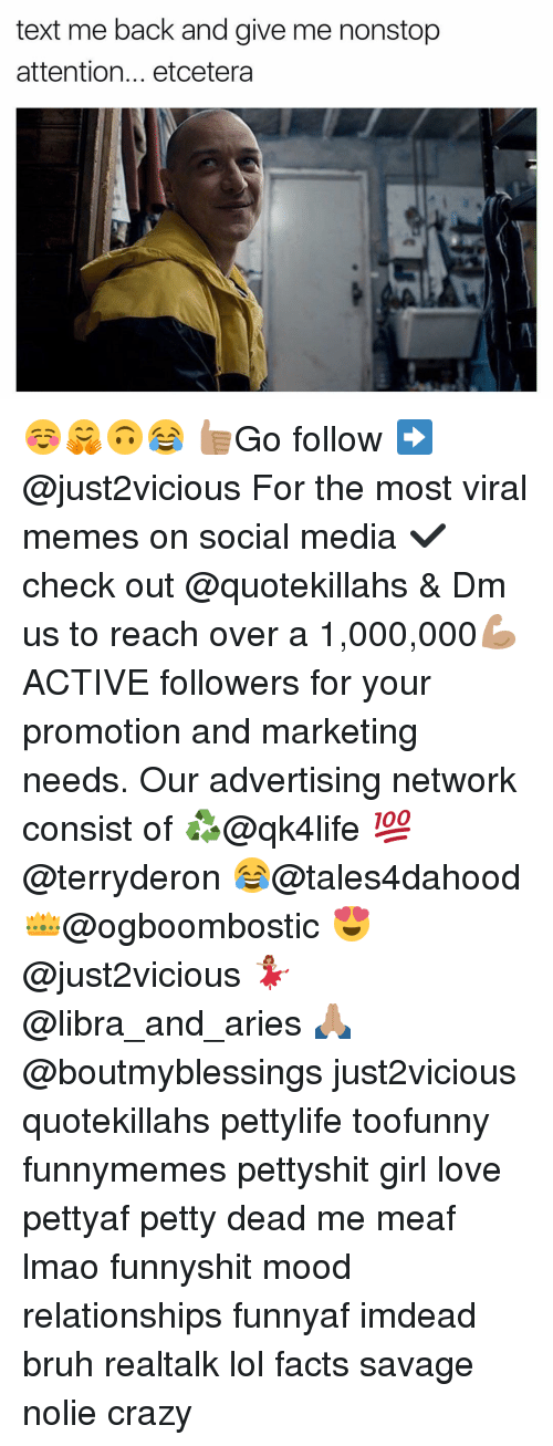 attentive: text me back and give me nonstop  attention... etcetera ☺️🤗🙃😂 👍🏽Go follow ➡@just2vicious For the most viral memes on social media ✔check out @quotekillahs & Dm us to reach over a 1,000,000💪🏽ACTIVE followers for your promotion and marketing needs. Our advertising network consist of ♻@qk4life 💯@terryderon 😂@tales4dahood 👑@ogboombostic 😍@just2vicious 💃🏽@libra_and_aries 🙏🏽@boutmyblessings just2vicious quotekillahs pettylife toofunny funnymemes pettyshit girl love pettyaf petty dead me meaf lmao funnyshit mood relationships funnyaf imdead bruh realtalk lol facts savage nolie crazy