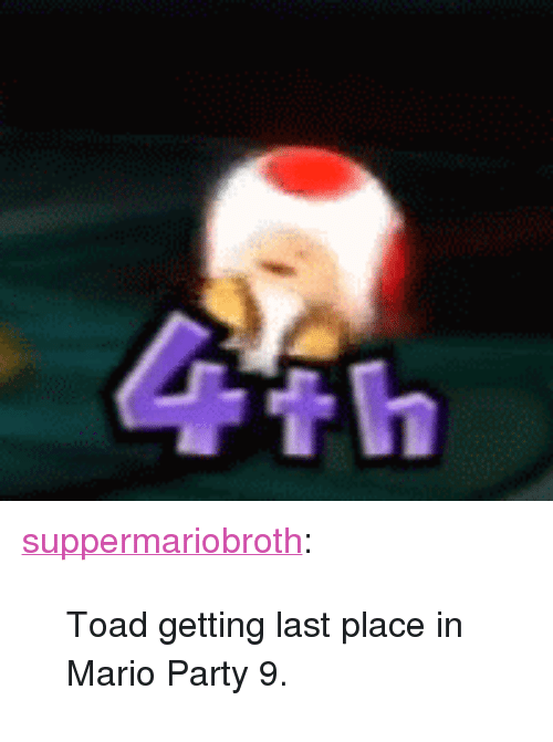 """mario party: th <p><a class=""""tumblr_blog"""" href=""""http://www.suppermariobroth.com/post/44304392032/toad-getting-last-place-in-mario-party-9"""">suppermariobroth</a>:</p> <blockquote> <p>Toad getting last place in Mario Party 9.</p> </blockquote>"""