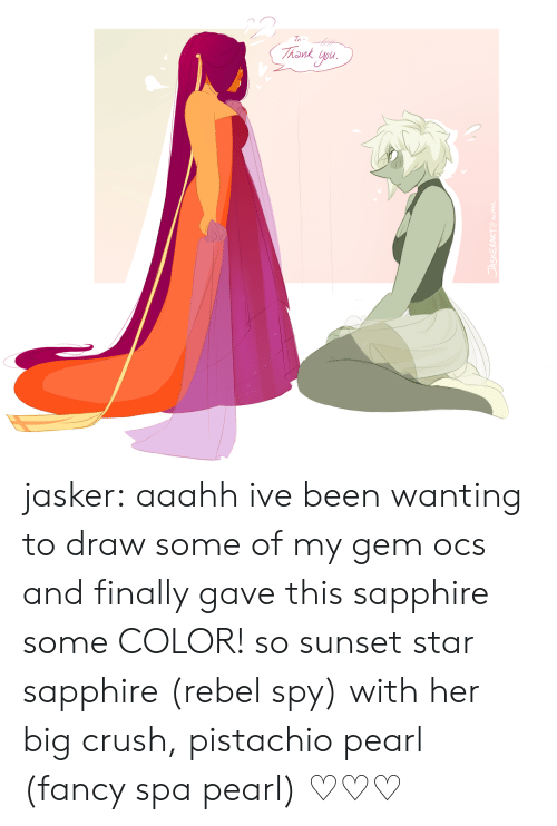 ocs: Th jasker:  aaahh ive been wanting to draw some of my gem ocs and finally gave this sapphire some COLOR! so sunset star sapphire (rebel spy) with her big crush, pistachio pearl (fancy spa pearl) ♡♡♡