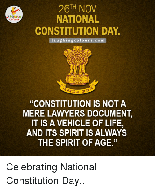 """constitution day: TH  NATIONAL  Coloms  CONSTITUTION DAY.  laughing colo urs com  """"CONSTITUTION IS NOT A  MERE LAWYERS DOCUMENT  IT IS A VEHICLE OF LIFE,  AND ITS SPIRIT IS ALWAYS  THE SPIRIT OF AGE."""" Celebrating National Constitution Day.."""