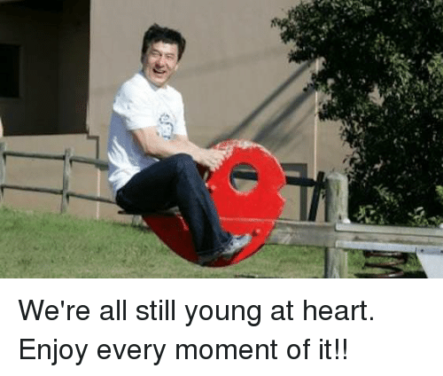 Young At Heart: Th We're all still young at heart. Enjoy every moment of it!!