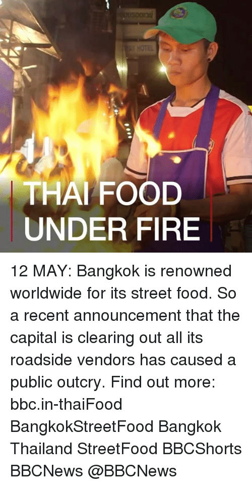 Fire, Food, and Memes: THAI FOOD  UNDER FIRE 12 MAY: Bangkok is renowned worldwide for its street food. So a recent announcement that the capital is clearing out all its roadside vendors has caused a public outcry. Find out more: bbc.in-thaiFood BangkokStreetFood Bangkok Thailand StreetFood BBCShorts BBCNews @BBCNews