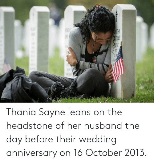 wedding anniversary: Thania Sayne leans on the headstone of her husband the day before their wedding anniversary on 16 October 2013.