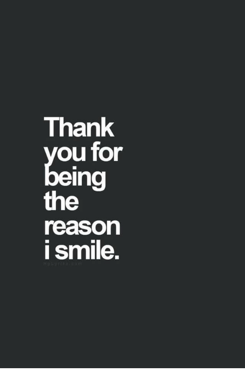 Smile, Reason, and For: Thank  ou for  eing  the  reason  i smile.
