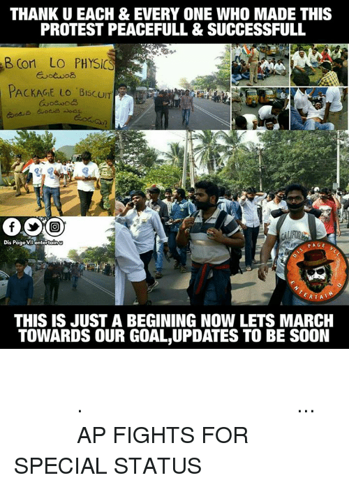 cortes: THANK U EACH & EVERY ONE WHO MADE THIS  PROTEST PEACEFULL & SUCCESSFULL  B, Cort LO PHYSIC  PACKAGE LO BISCUIT  Dis Page VIl entertainU  RTA  THIS IS JUST A BEGINING NOW LETS MARCH  TOWARDS OUR GOAL UPDATES TO BE SOON పేరు పేరున ఈ మౌన దీక్షలో పాల్గొన్న ప్రతిఒక్కరికి ధన్యవాదాలు.ఇది అంతంకాదు మిత్రమా ఆరంభం మాత్రమే... జై హింద్  AP FIGHTS FOR SPECIAL STATUS