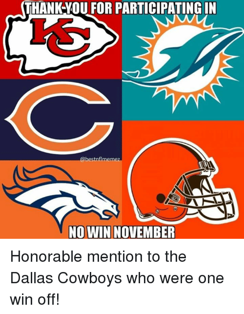 Dallas Cowboys, Nfl, and Dallas Cowboys: THANK-YOU FOR PARTICIPATING IN  @bestnflm  em  NO WIN NOVEMBER Honorable mention to the Dallas Cowboys who were one win off!
