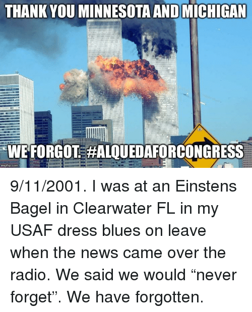 dress blues: THANK YOU MINNESOTA AND MICHIGAN  WEFORGOT #ALQUEDAFORCONGRESS  imgfip.com