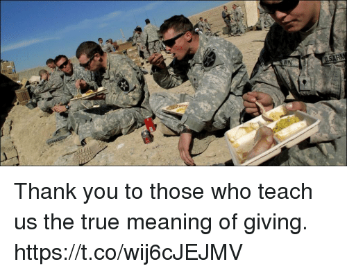 Memes, True, and Thank You: Thank you to those who teach us the true meaning of giving. https://t.co/wij6cJEJMV
