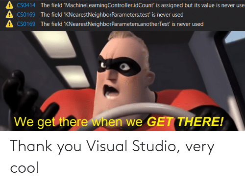 very cool: Thank you Visual Studio, very cool