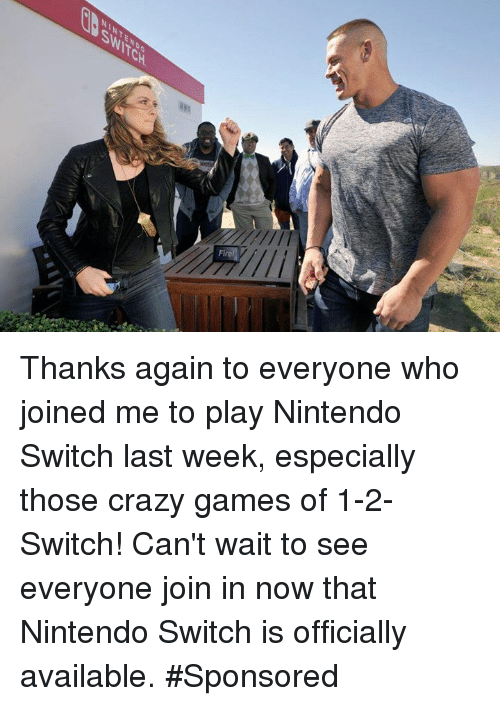 crazy games: Thanks again to everyone who joined me to play Nintendo Switch last week, especially those crazy games of 1-2-Switch! Can't wait to see everyone join in now that Nintendo Switch is officially available. #Sponsored