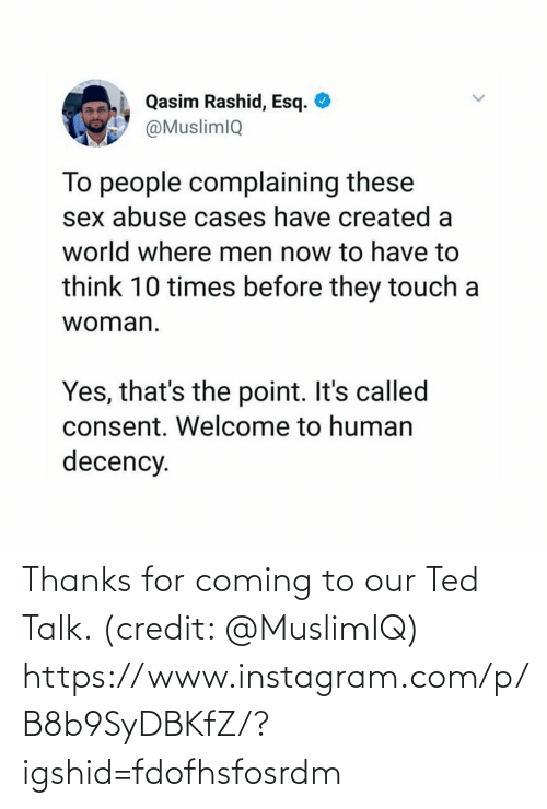Credit: Thanks for coming to our Ted Talk. (credit:  @MuslimIQ)  https://www.instagram.com/p/B8b9SyDBKfZ/?igshid=fdofhsfosrdm