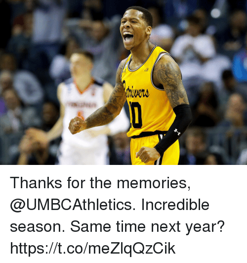 Memes, Time, and 🤖: Thanks for the memories, @UMBCAthletics. Incredible season. Same time next year? https://t.co/meZlqQzCik