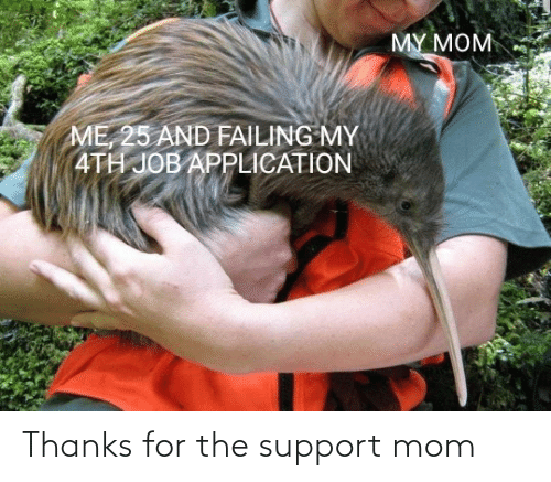 Thanks For The: Thanks for the support mom