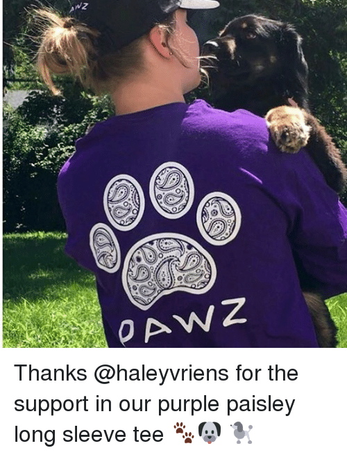 Memes, Purple, and 🤖: Thanks @haleyvriens for the support in our purple paisley long sleeve tee 🐾🐶 🐩