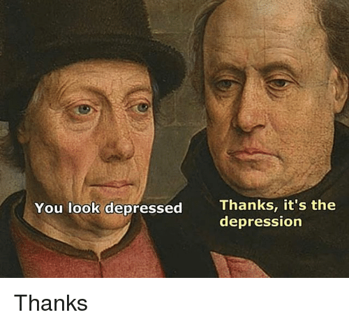 Depression, Classical Art, and You: Thanks, it's the  depression  You look depressed Thanks