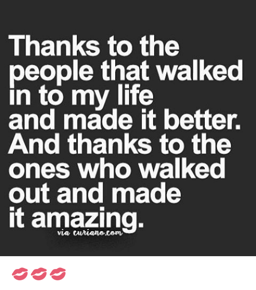 thanks to the people that walked in to my life 2595602 thanks to the people that walked in to my life and made it better