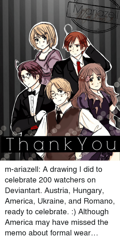 thankyou: ThankYou m-ariazell: A drawing I did to celebrate 200 watchers on Deviantart. Austria, Hungary, America, Ukraine, and Romano, ready to celebrate. :)  Although America may have missed the memo about formal wear…