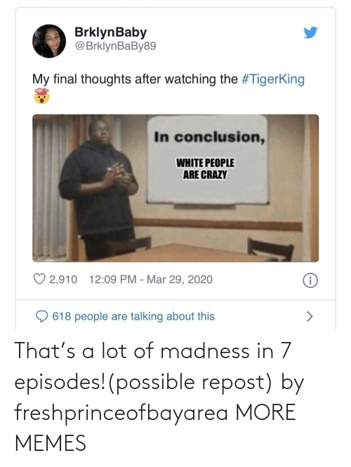 madness: That's a lot of madness in 7 episodes!(possible repost) by freshprinceofbayarea MORE MEMES