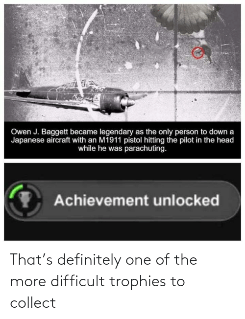 difficult: That's definitely one of the more difficult trophies to collect