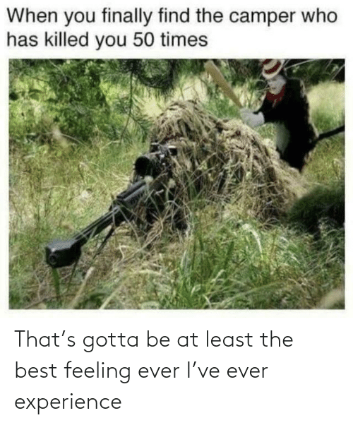 Best Feeling: That's gotta be at least the best feeling ever I've ever experience