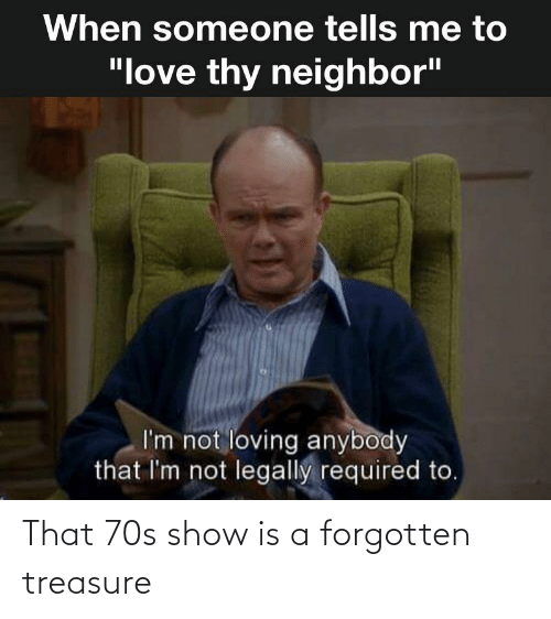 70s: That 70s show is a forgotten treasure