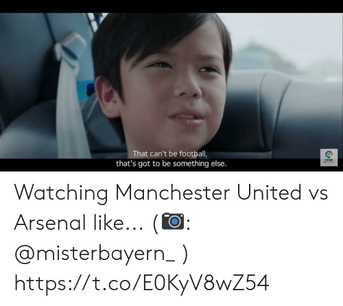 Manchester United: That can't be football,  Laliga  that's got to be something else. Watching Manchester United vs Arsenal like... (?: @misterbayern_ ) https://t.co/E0KyV8wZ54