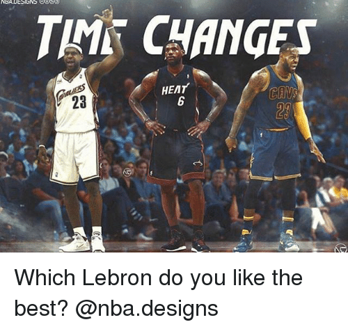 cav: THAT CHANGES  HEAT  CAV Which Lebron do you like the best? @nba.designs