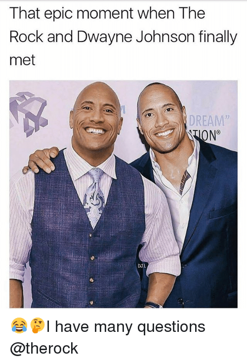 """Dwayne Johnson, Memes, and The Rock: That epic moment when The  Rock and Dwayne Johnson finally  met  DREAM""""  ON°  12  DJ,L 😂🤔I have many questions @therock"""