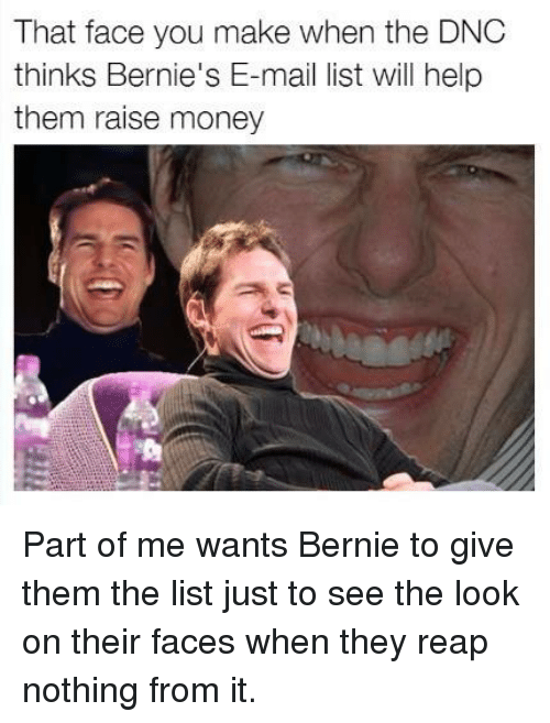 that face you make when the dnc thinks bernies e mail 15325856 memes meme that face you make when the dnc thinks bernie's e mail,Meme List Face