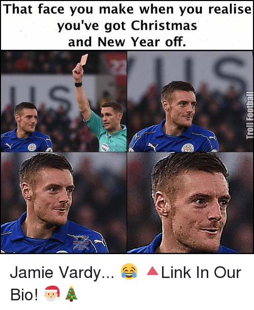 Jamie Vardy: That face you make when you realise  you've got Christmas  and New Year off. Jamie Vardy... 😂 🔺Link In Our Bio! 🎅🏼🎄