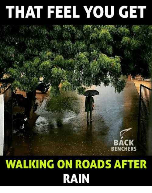 That Feeling You Get: THAT FEEL YOU GET  BACK  BENCHERS  WALKING ON ROADS AFTER  RAIN