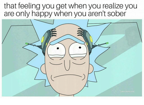 That Feeling You Get: that feeling you get when you realize youu  are only happy when you aren't sober  adultswim.com