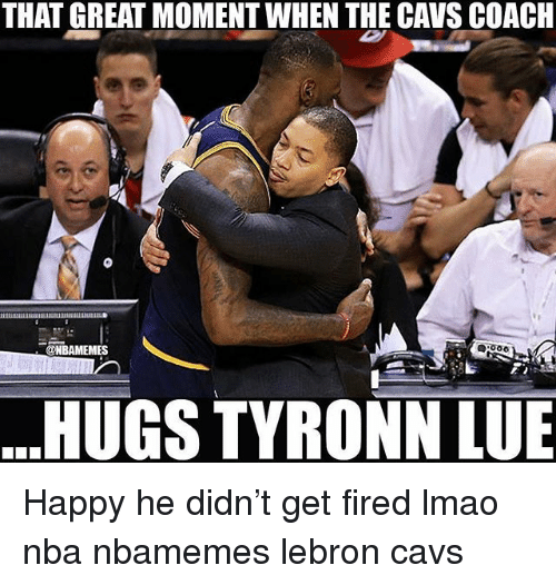 Basketball, Cavs, and Lmao: THAT GREAT MOMENT WHEN THE CAVS COACH  @NBAMEMES  HUGS TYRONN LUE Happy he didn't get fired lmao nba nbamemes lebron cavs