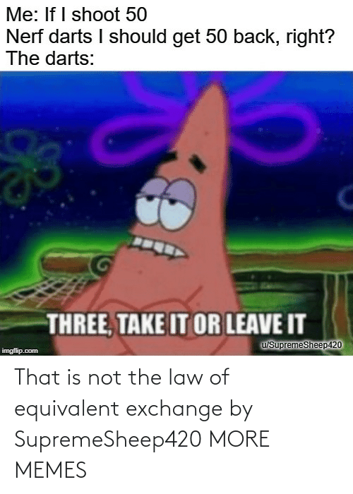 exchange: That is not the law of equivalent exchange by SupremeSheep420 MORE MEMES