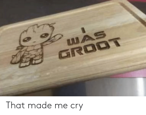 cry: That made me cry