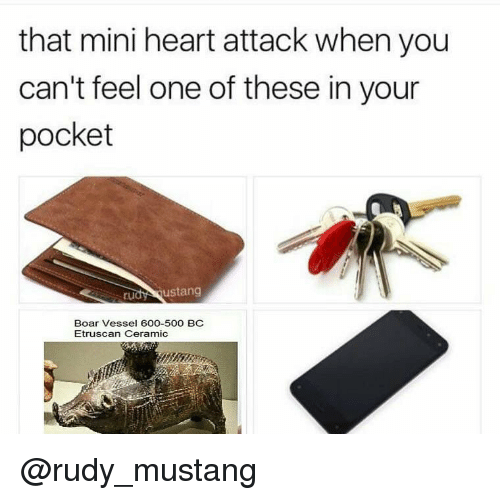 Mini Heart Attack: that mini heart attack when you  can't feel one of these in your  pocket  rudy ustang  Boar Vessel 600-500 BC  Etruscan Ceramic @rudy_mustang