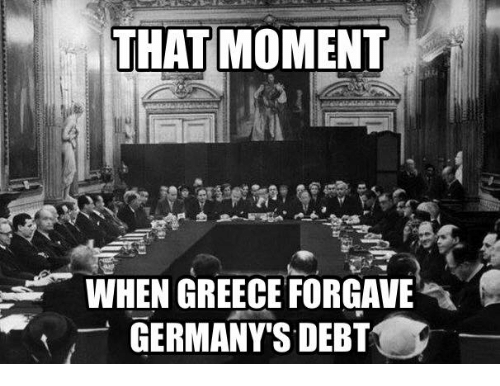 Glorious Greek Empire: THAT MOMENT  WHEN GREECE FORGAVE  GERMANY'S DEBT