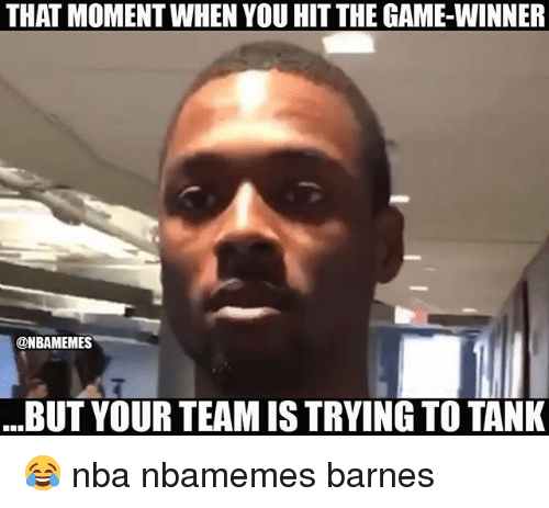 Basketball, Nba, and Sports: THAT MOMENT WHEN YOU HIT THE GAME-WINNER  @NBAMEMES  ...BUT YOUR TEAM IS TRYING TO TANK 😂 nba nbamemes barnes